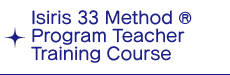 Isiris 33 Method (R) Program Teacher Training Course